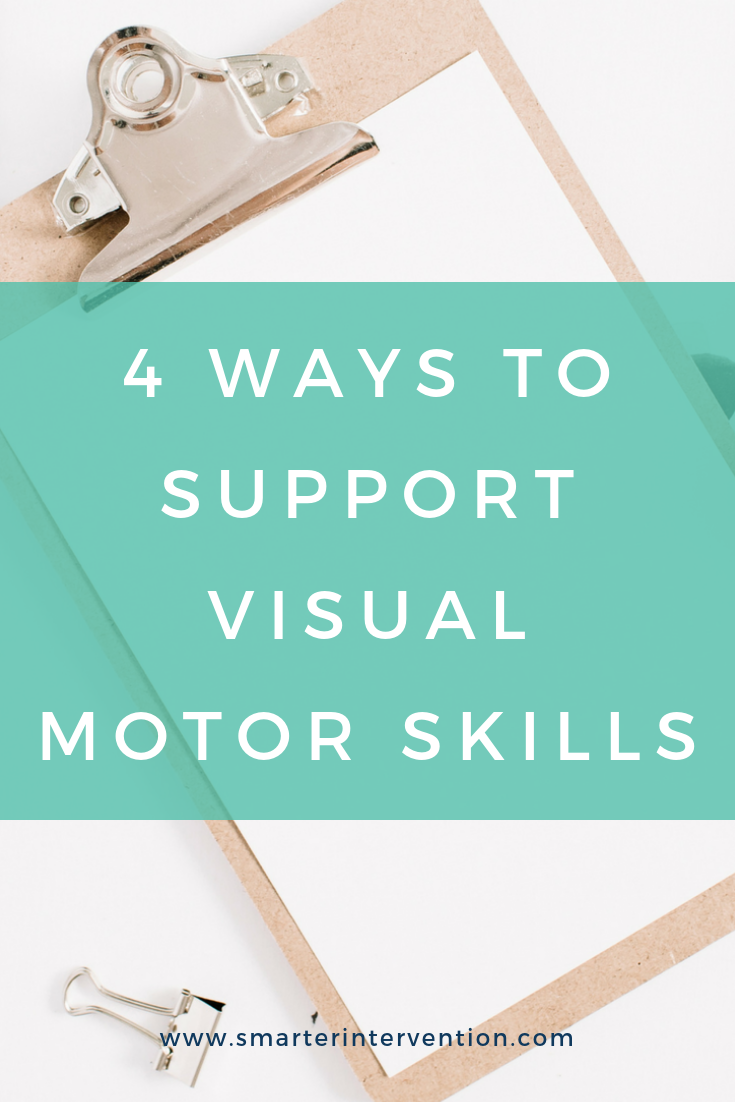 4 Ways to Support Visual Motor Skills.png