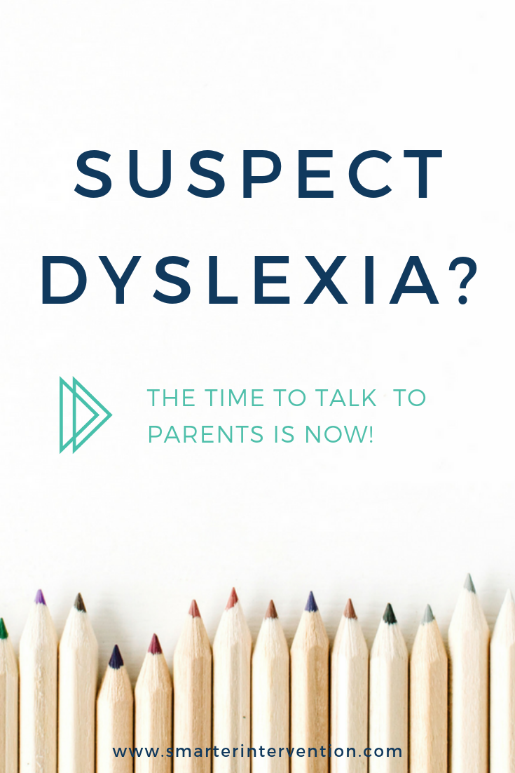 Suspect Dyslexia The Time to Talk to Parents is Now.png