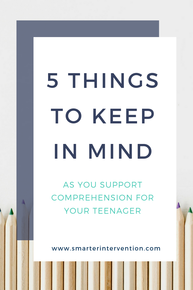 5 Things to Keep in Mind as You Support Comprehension for Your Teenager.png