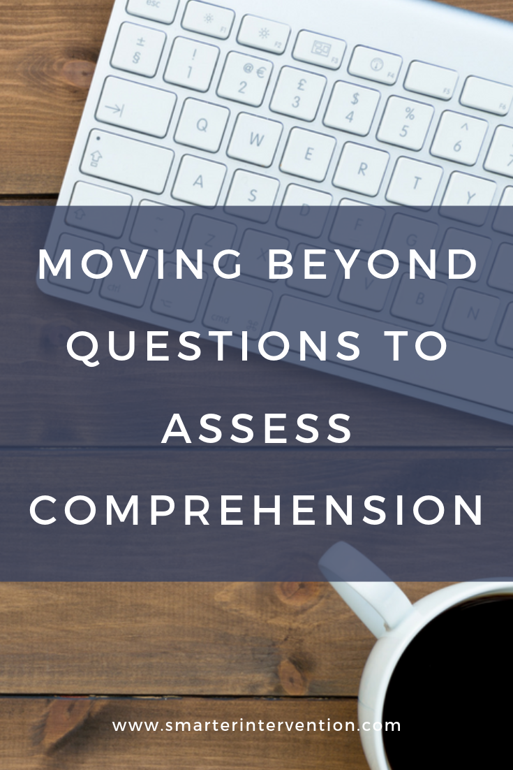 Moving Beyond Questions to Assess Comprehension.png