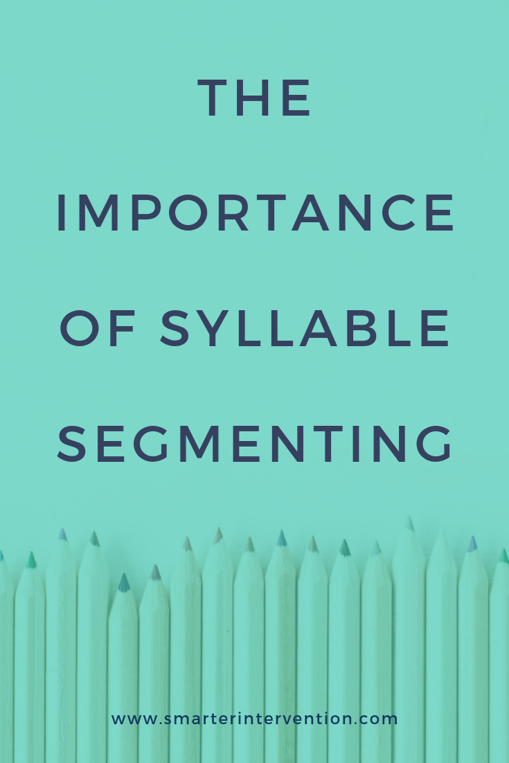 The Importance of Syllable Segmenting.png
