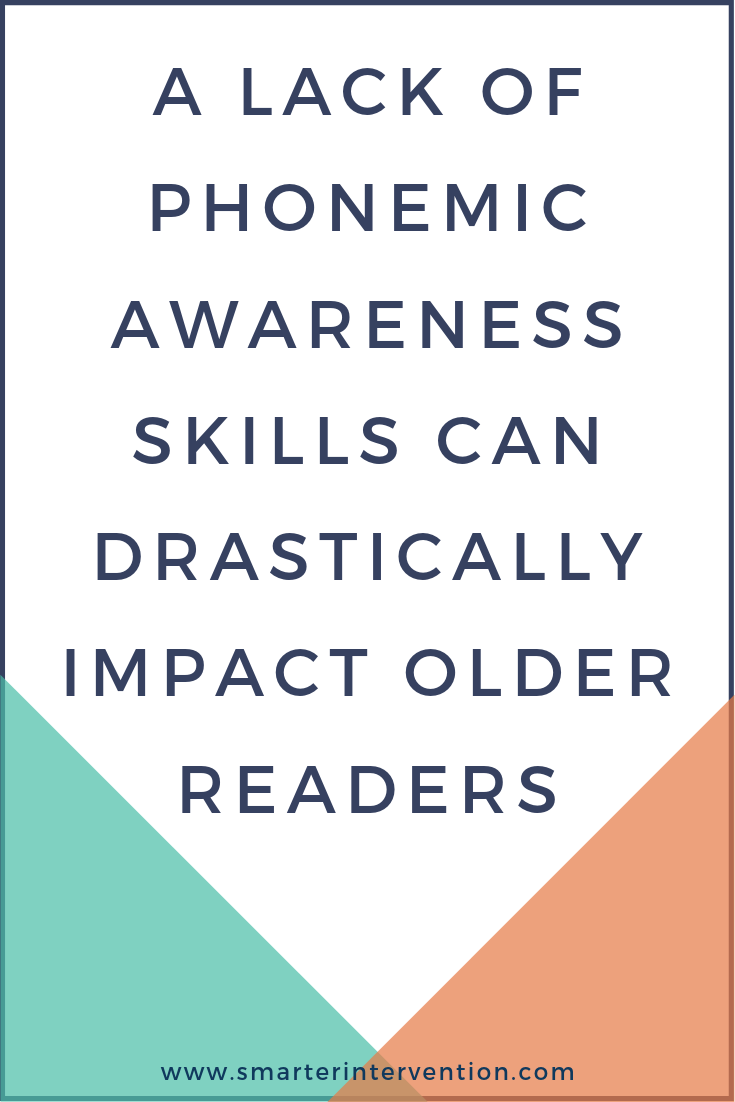 A Lack of Phonemic Awareness Skills Can Drastically Impact Older Readers.png