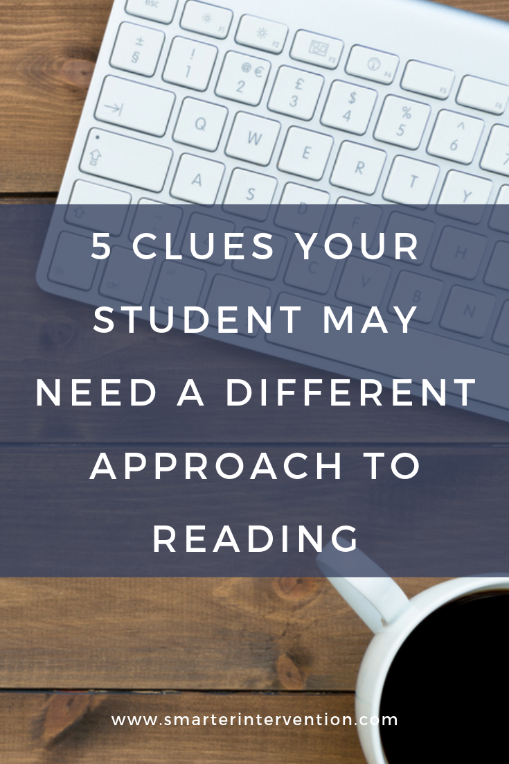 5 Clues Your Student May Need a Different Approach to Reading.png