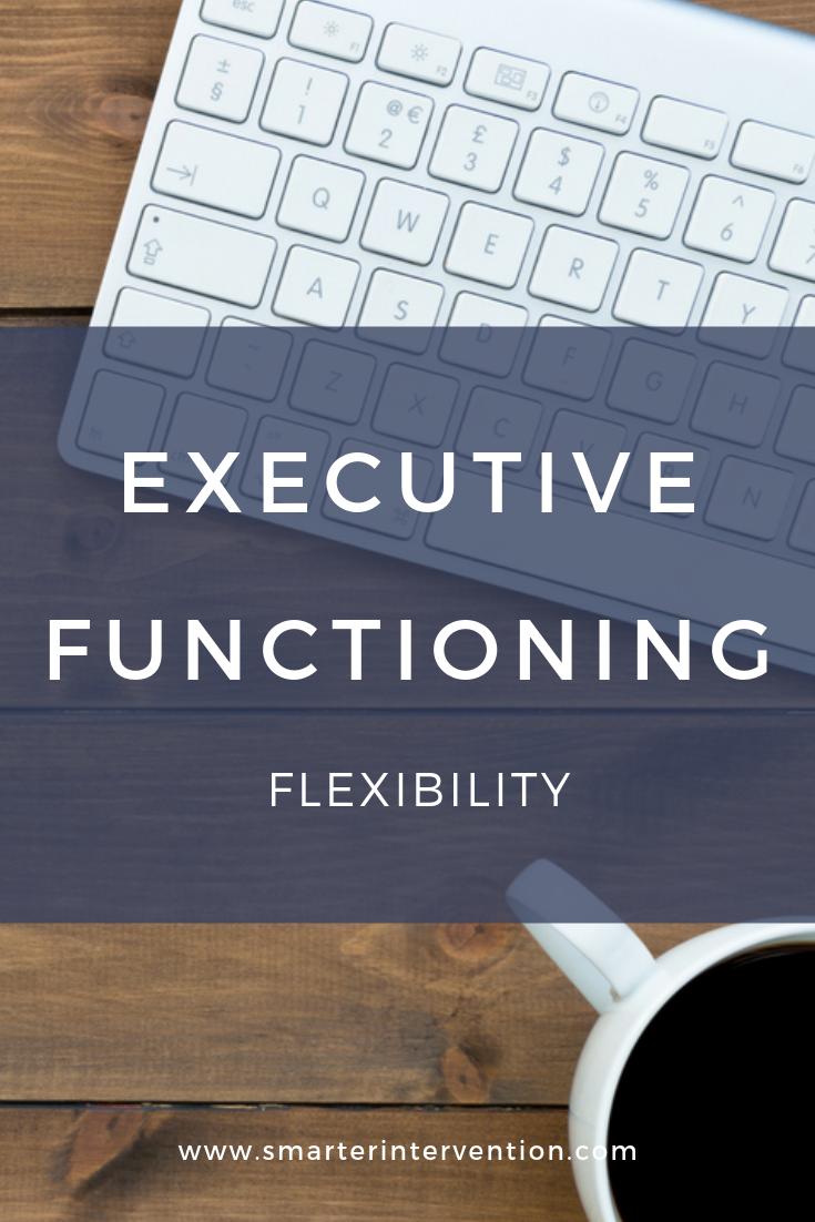Executive Functioning: Flexibility