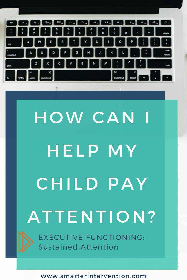 How Can I Help My Child Pay Attention?