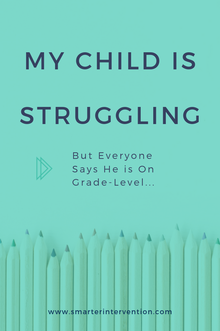 My Child is Struggling, But Everyone Says He is On Grade-Level.png