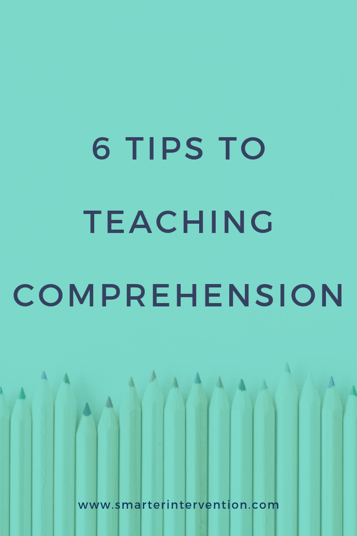 6 Tips to Teaching Comprehension.png