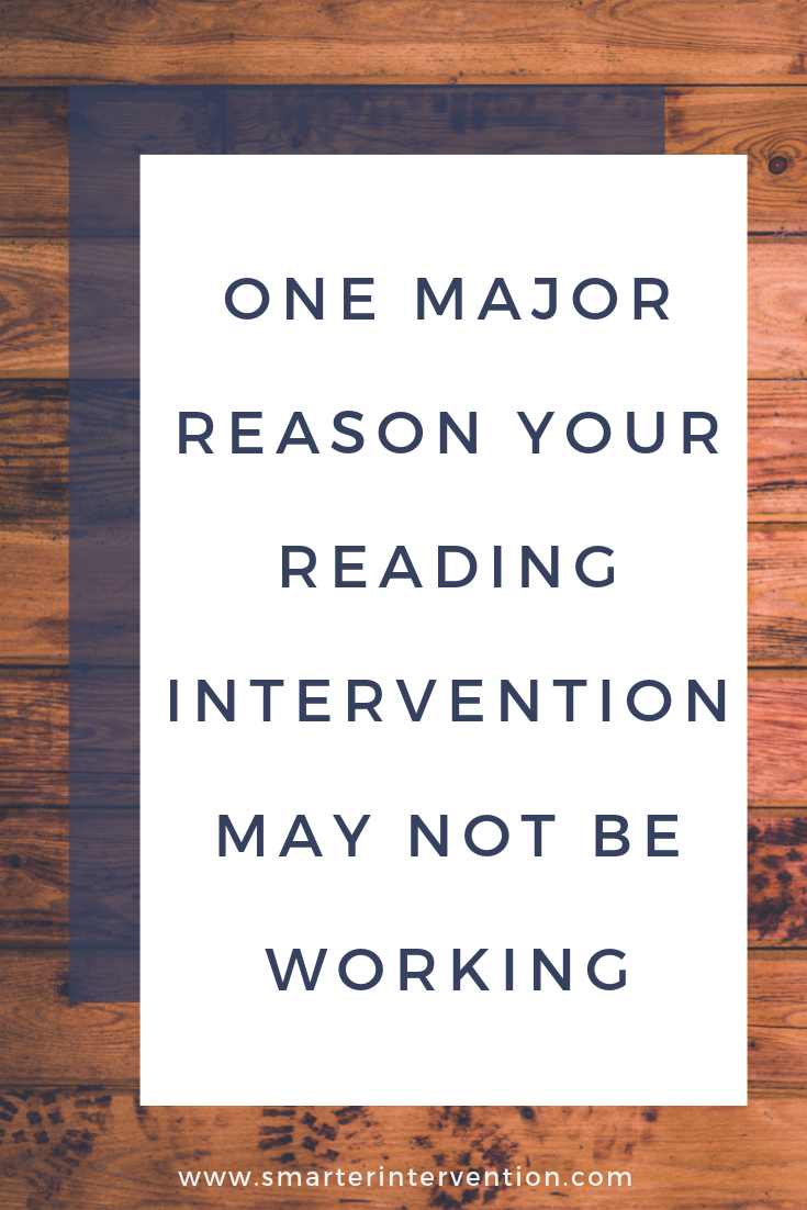 One Major Reason Your Reading Intervention May Not Be Working.png