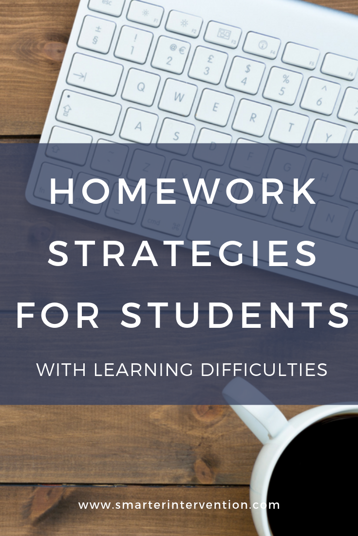 Homework Strategies for students with learning difficulties/disorders.