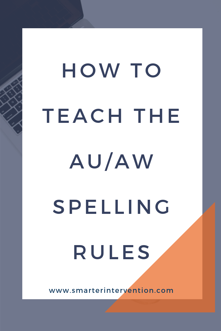 How to teach the au/aw spelling rules in a way that will make sense for your students. Both au and aw make the short /o/ sound. Au goes in the middle of a word, and aw can go in the middle or the end of the word.
