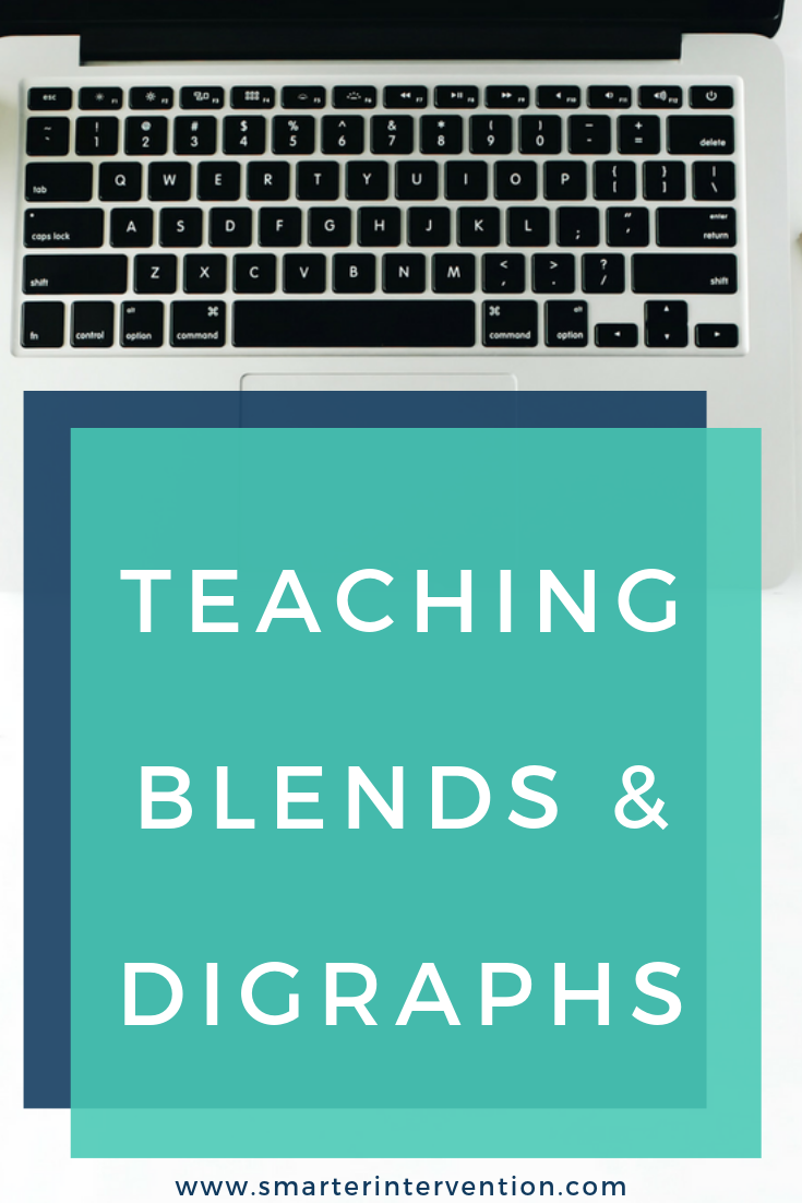 Teaching Blends Digraphs Smarter Intervention