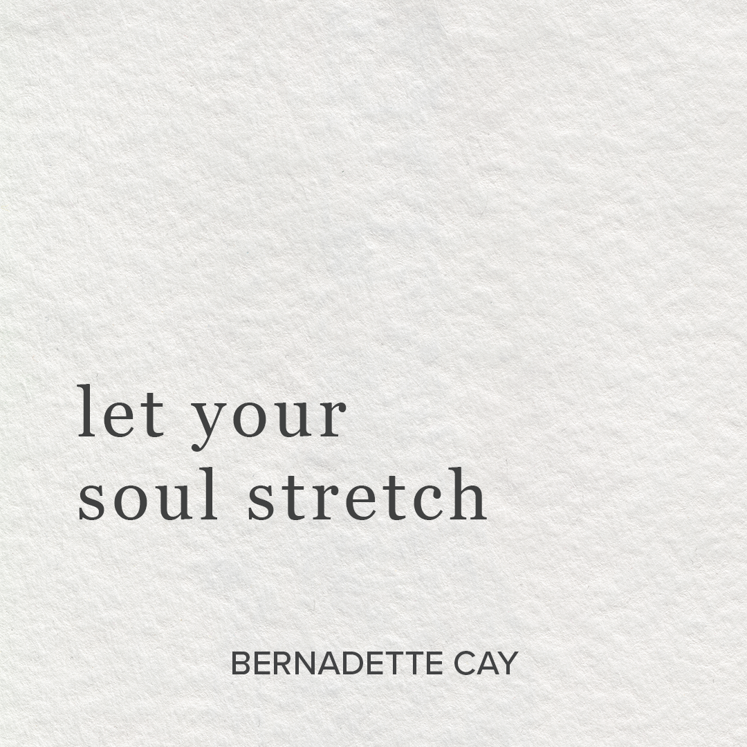 let your soul stretch_bernadette cay 2019.png