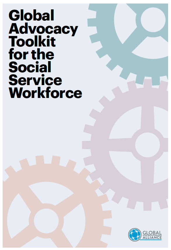 CLIENT:  Global Social Service Workforce Alliance  PROJECT: Global Advocacy Toolkit