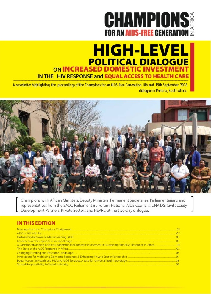 High- Level Political Dialogue on Increased domestic investment in the HIV response and equal access to HIV and health care services - A newsletter highlighting the proceedings of the Champions for an AIDS-Free Generation 18h and 19th September 2018 dialogue in Pretoria, South Africa.