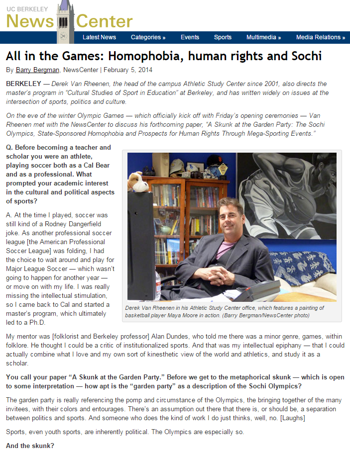"UC Berkeley News Center: Derek Van Rheenen (Ph.D.) provides insight into how the Sochi Olympics is a ""game"" of human rights."