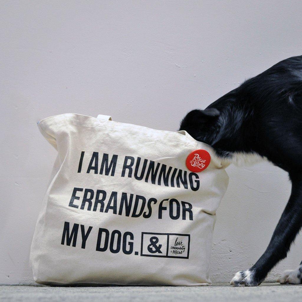 I'M RUNNING ERRANDS FOR MY DOG
