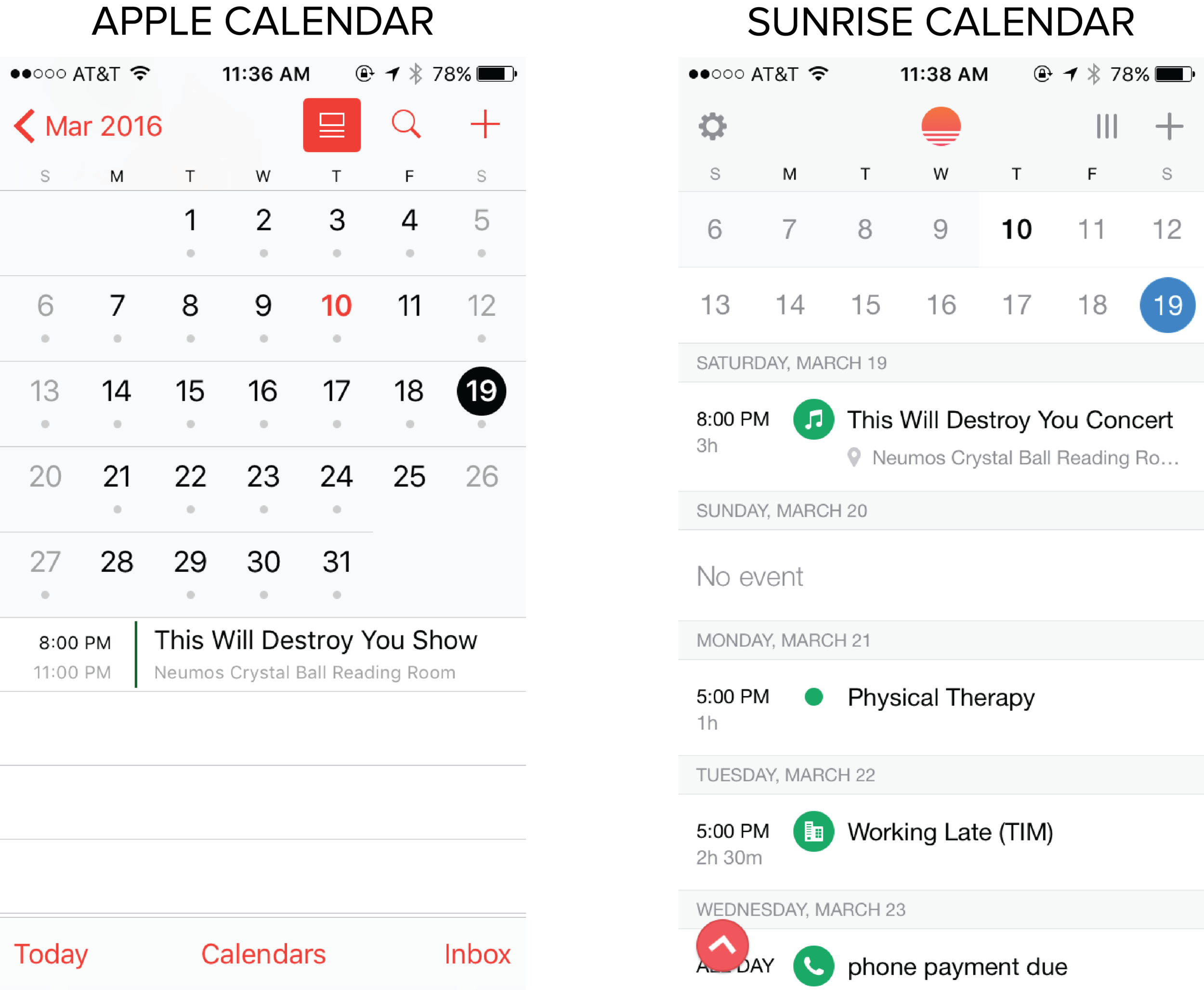 "A quick comparison between apps. Both a ""days"" view and ""items"" view split but Apple only show events for the date selected. Sunrise shows just two weeks of the ""days"" view to prioritize the events, not only of the date selected, but also for the following several days. Additionally, Sunrise adds pops of color and icons, which correlate to the type of event, to make the calendar less stale."