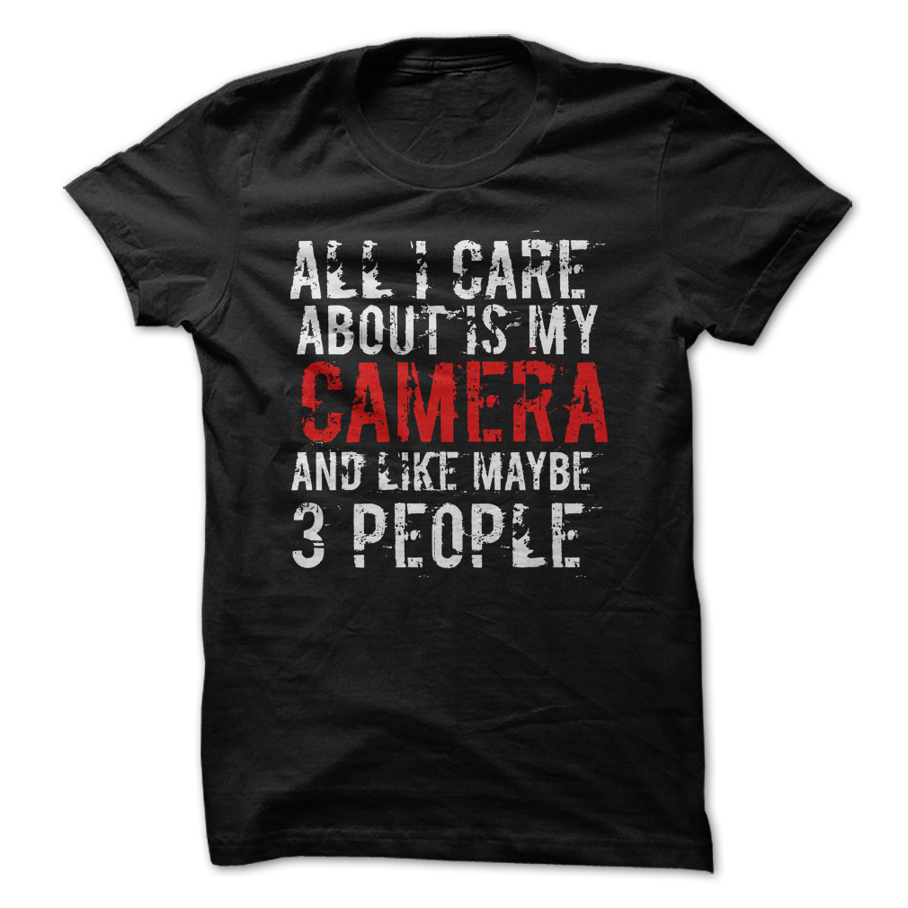 All-I-Care-About-Is-My-Camera-Funny-Shirt-.jpg