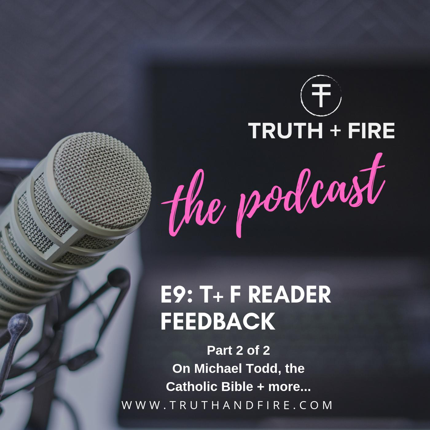 E9: T + F Reader Feedback (Part 2)