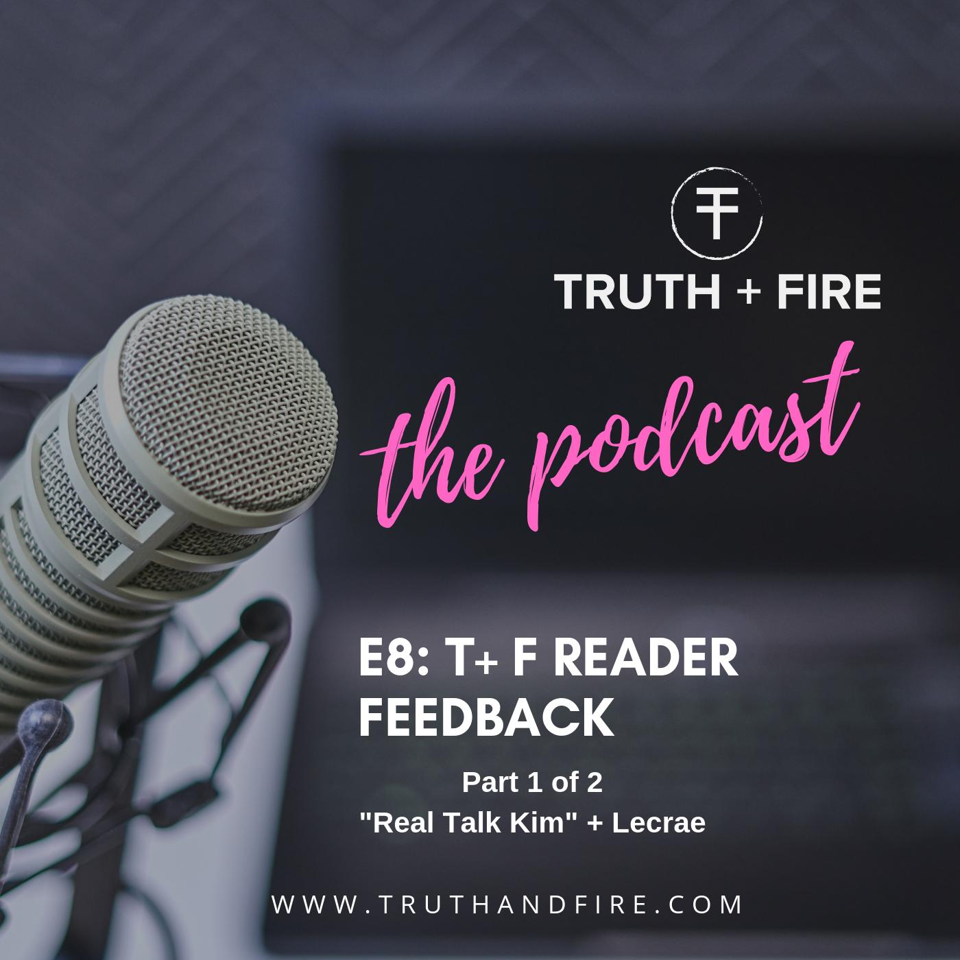 E8: T + F Reader Feedback (Part 1)