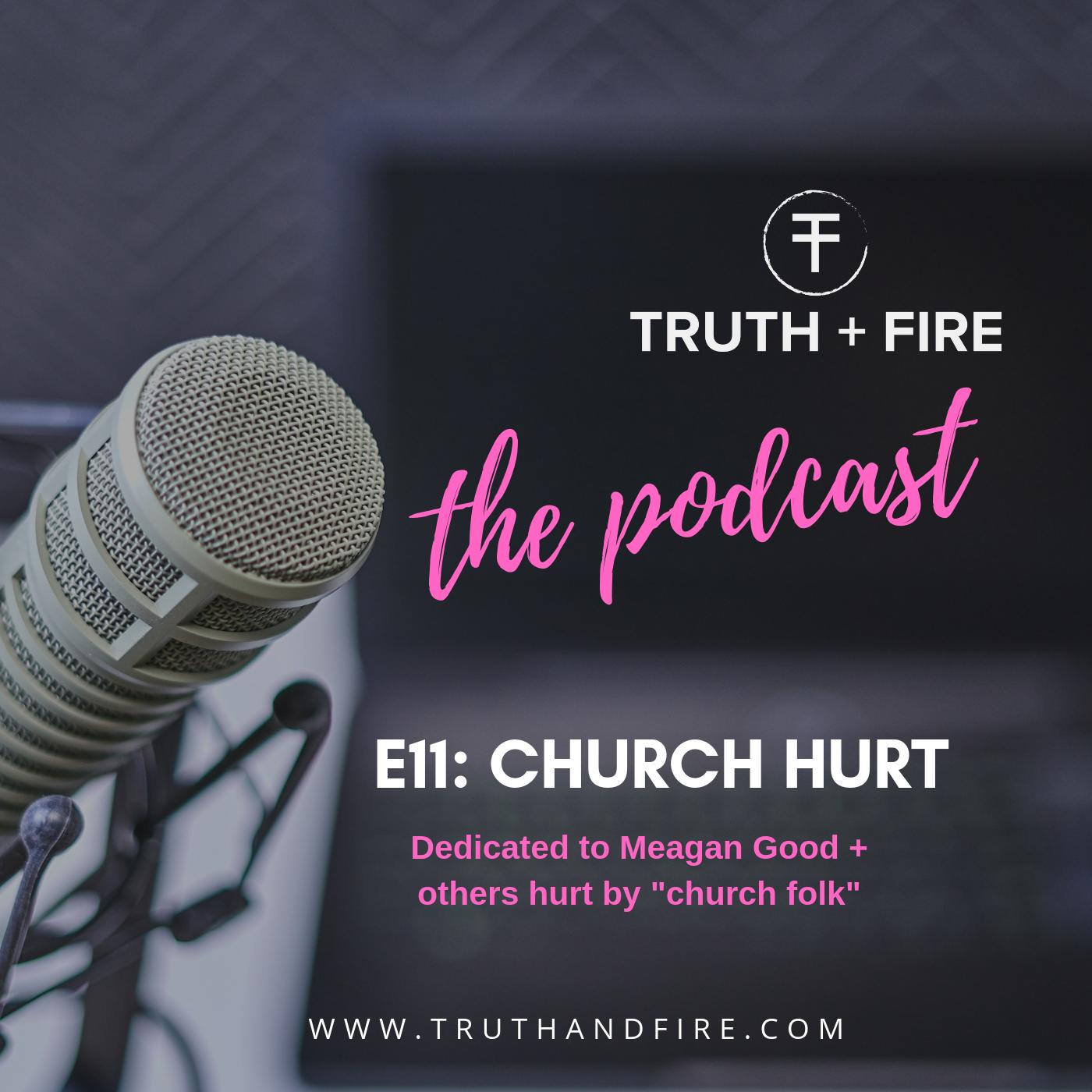 E11: Church Hurt: Dedicated to Meagan Good + Others Hurt by 'Church Folk'