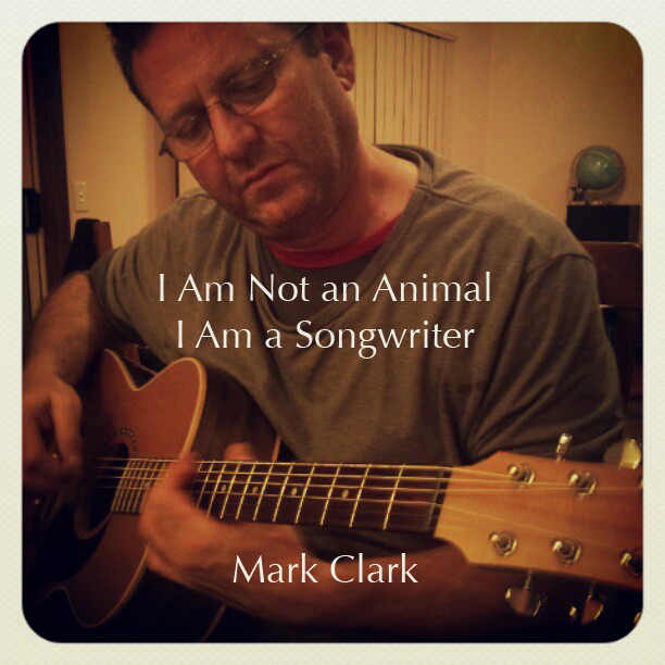 I Am Not an Animal, I Am a Songwriter.jpg