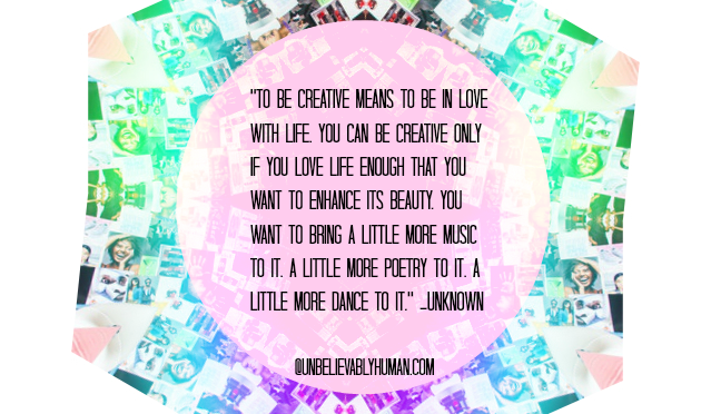Kaledscope to be creative means to be in love with life.