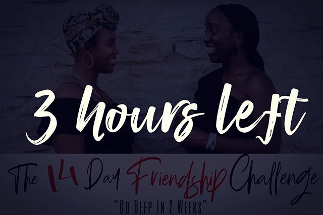 3hrs LEFT before registration is CLOSED for The Friendship Challenge!  If you forgot...here's your reminder! If you have some reason why you can't...ask yourself is it worth it to put this off! If you have NO IDEA what I'm talking about or want to learn more go to www.heartconvos.com ASAP! #heartconvos