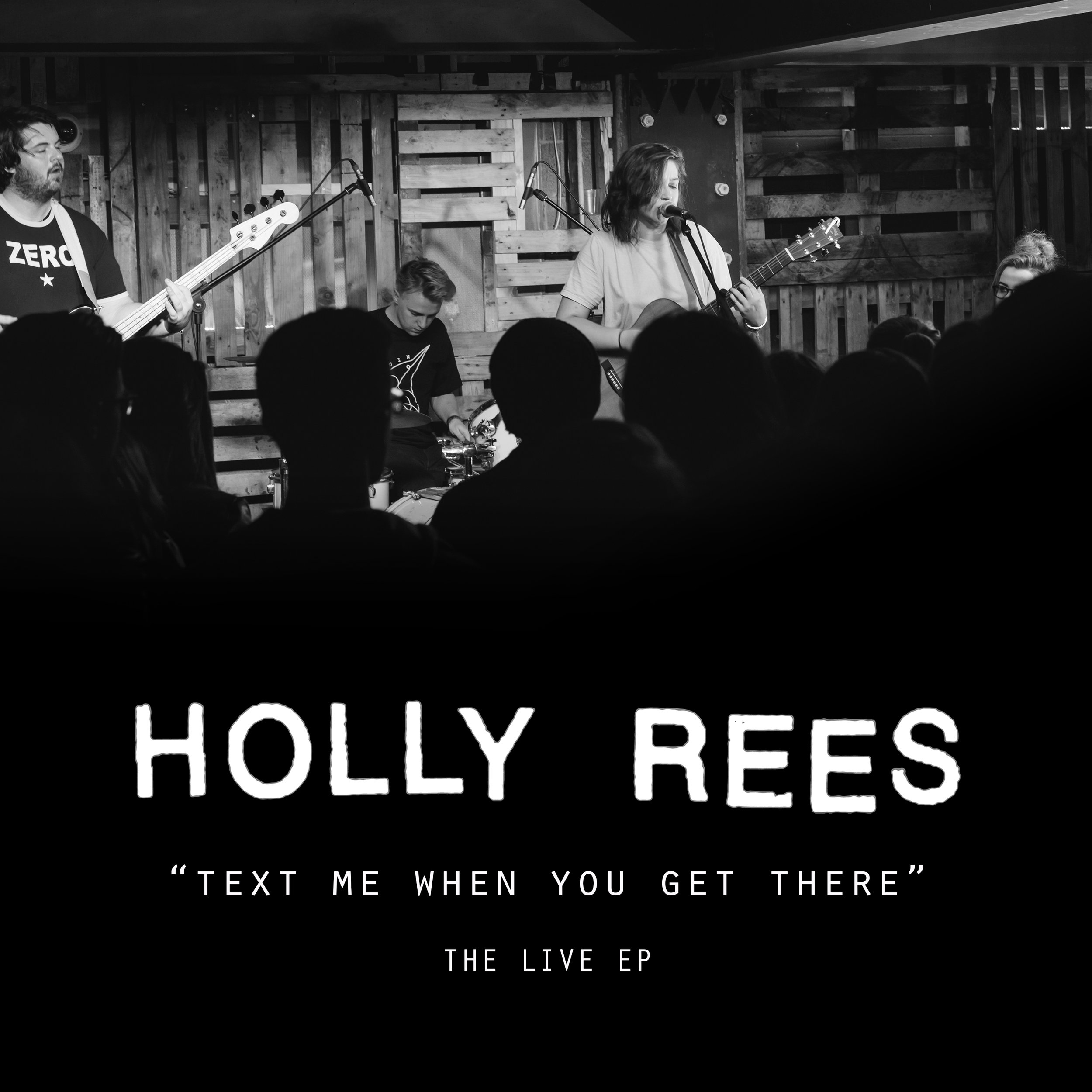 Holly Rees Text Me When You Get There The Live EP ARTWORK.jpg