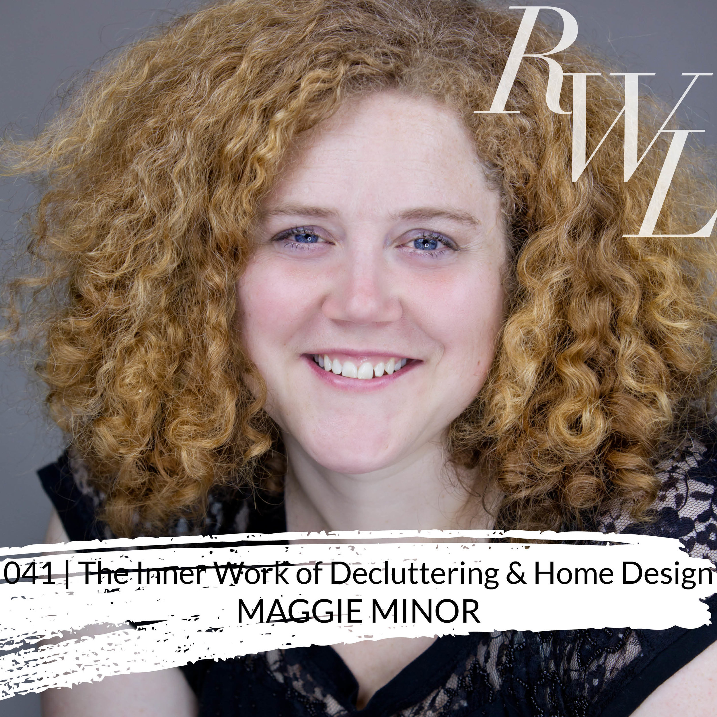 Podcast Guest on Inspiring Women Leaders - The Inner Work of Decluttering & Home Design