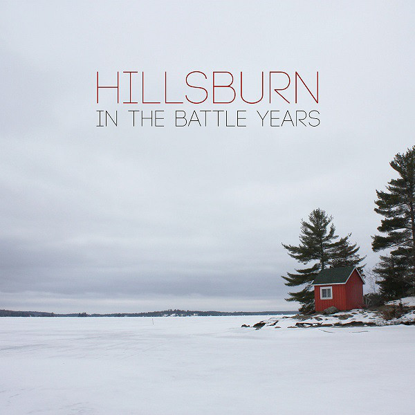 Artist: Hillsburn      Album: In The Battle Years      Year: 2016      Genre: Indie Rock