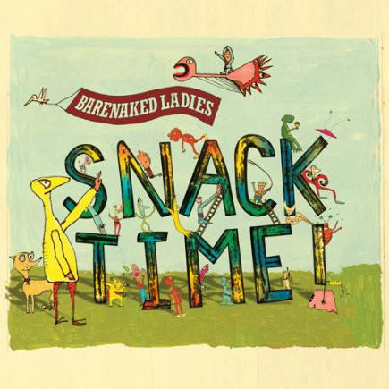 Artist: The Barenaked Ladies Album: Snacktime Year: 2009 Genre: Kid Music