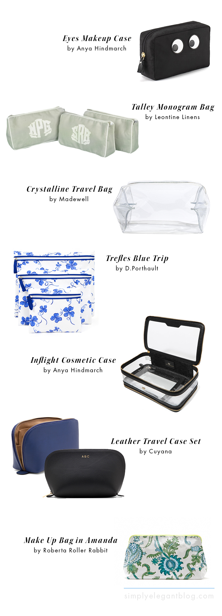 Best Make Up Bags and Cosmetic Cases.  Leontine Linens, Anya Hindmarch, D.Portault, Cuyana and Roberta Roller Rabbit.