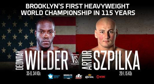 "Artur Szpilka takes on Heavyweight World Champion Deontay ""The Bronze Bomber"" Wilder live from the Barclays Center in Brooklyn, NY"
