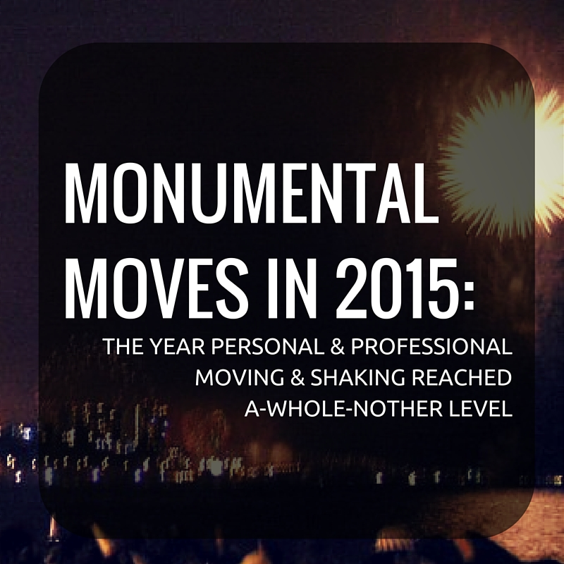 MONUMENTAL MOVES IN 2015_.jpg