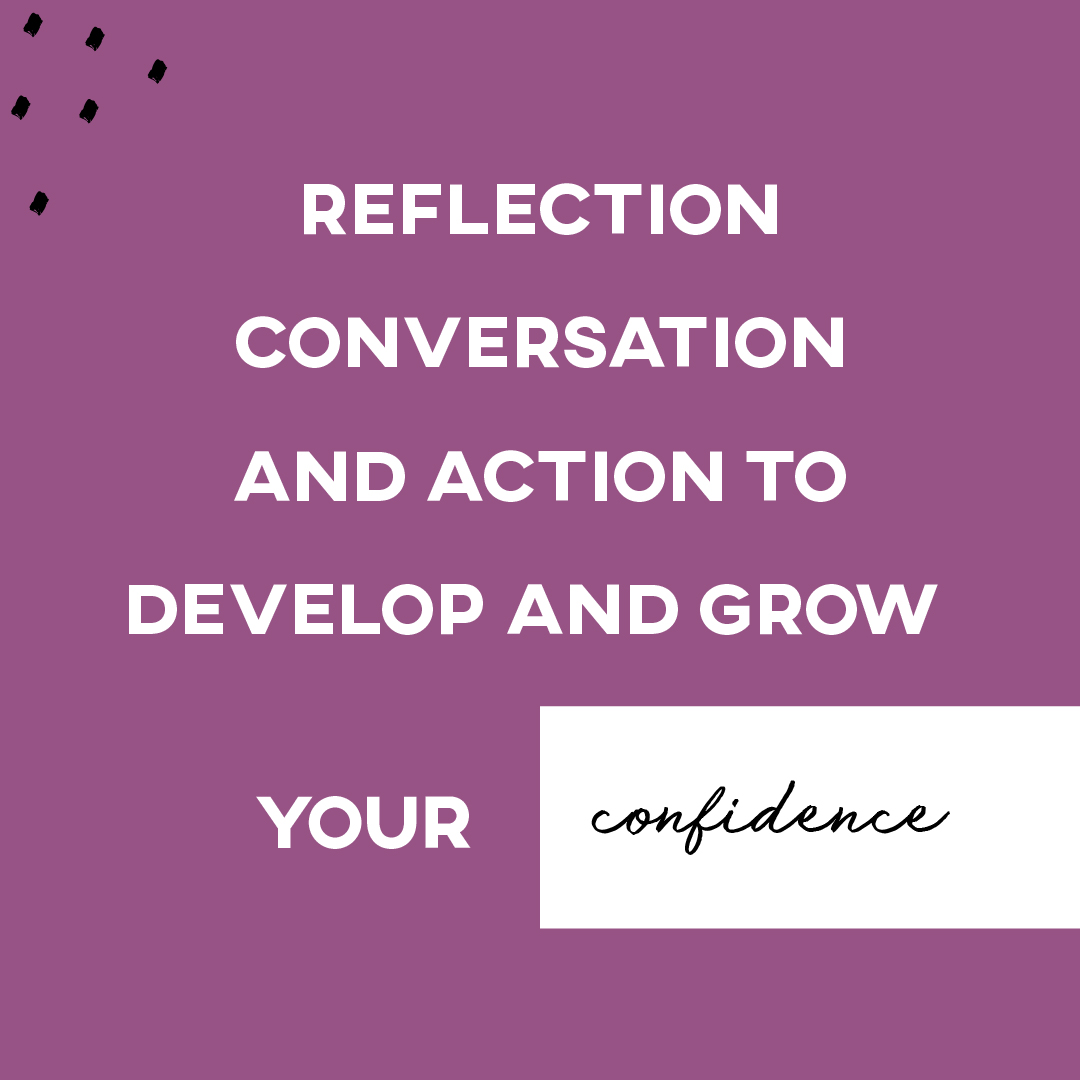 Relfection, Conversation, and Action