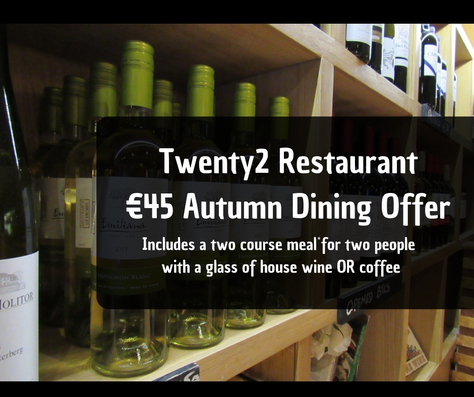 We've just launched our popular €45 Autumn Dining Offer at twenty2 Restaurant, Drumcondra.