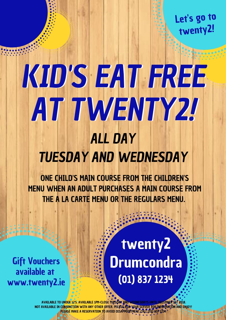 One child's main course from the children's menu (under 12's) when an adult purchases a main course from the a la carte menu or the regulars menu . Not available with the lunch specials.   T&C's:  Available to under 12's. Available 1pm-close Tuesday and Wednesdays until December 1st 2018.  Not available in conjunction with any other offer. Please ask your server for information and enjoy!  Please make a reservation to avoid disappointment. Call (01) 837 123