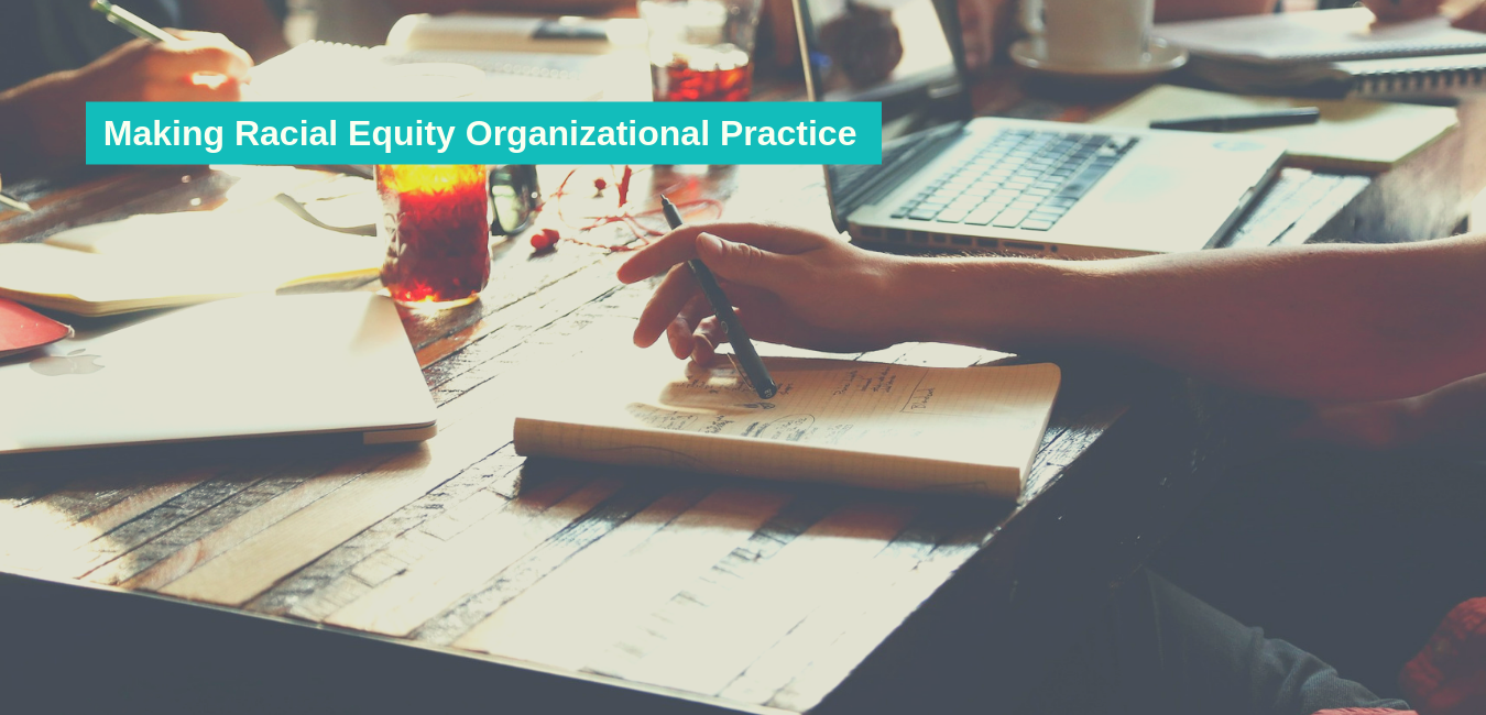 Making racial equity organizational practice