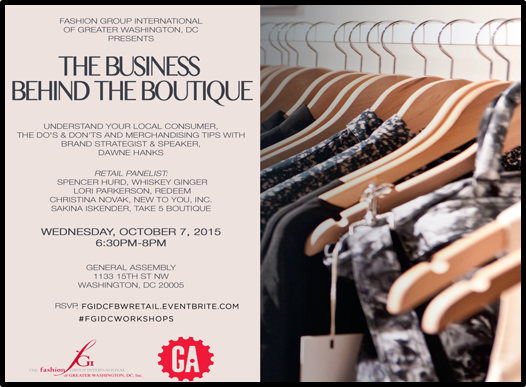 "In October, come join me and    Fashion Group International of Greater Washington DC    as we talk about    ""The Business Behind the Boutique"""