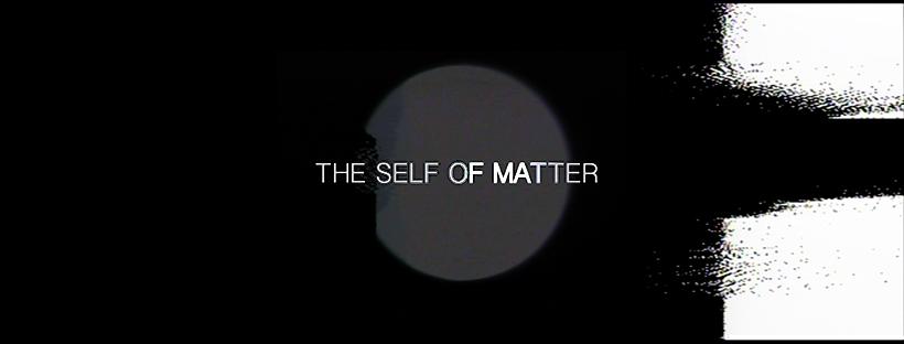 the self of matter.jpg