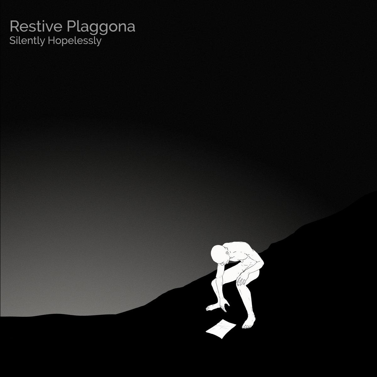 Restive Plaggona - Silently Hopelessly ( Threnes , 2017)