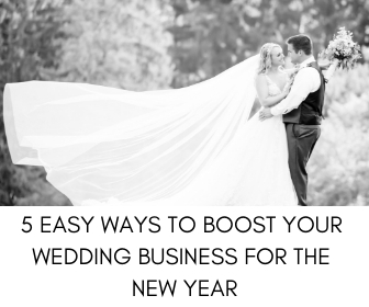 5 easy ways to boost your wedding planning business for the new year