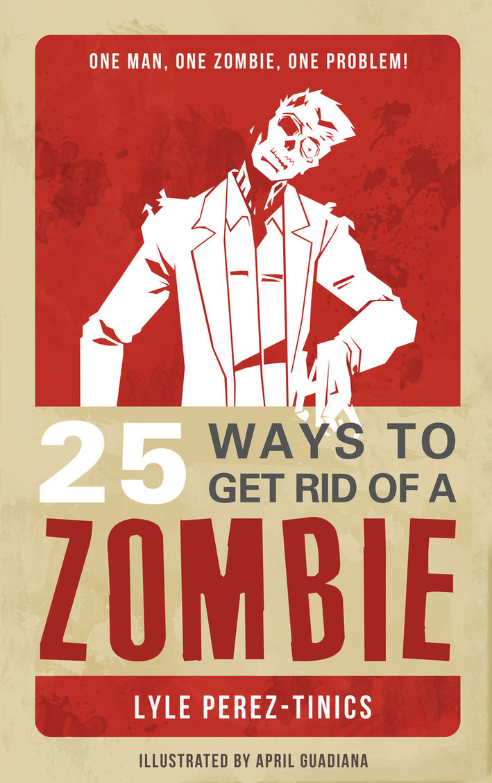 25_ways_to_get_rid_of_a_zombie_cover_by_manson26-d4xdyya.jpg