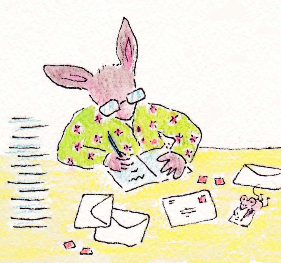 I like to write letters. I will write to you as often as I can, so be sure to check the bunny post