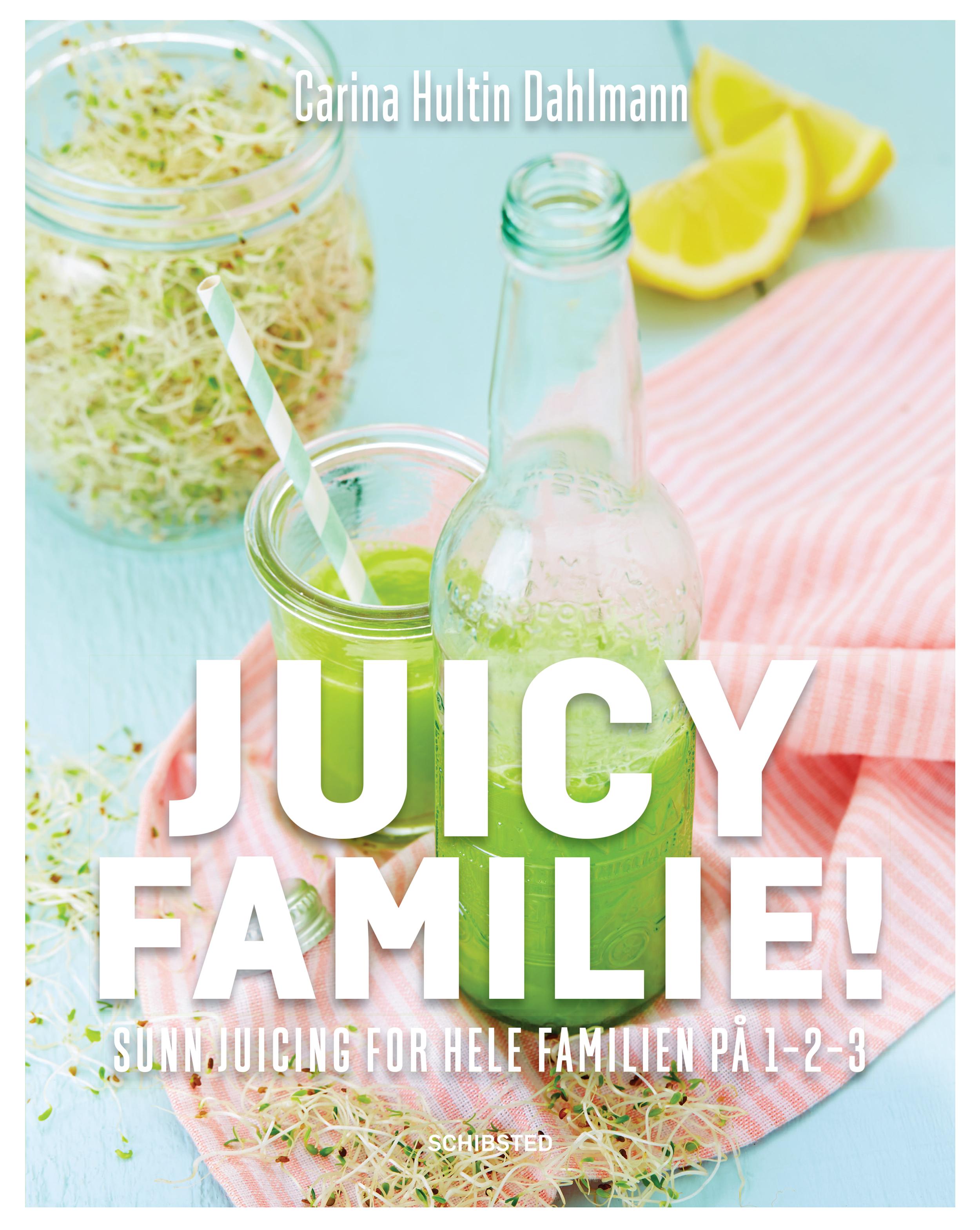 Juicy Familie, sunn juicing for hele familien på 1-2-3.