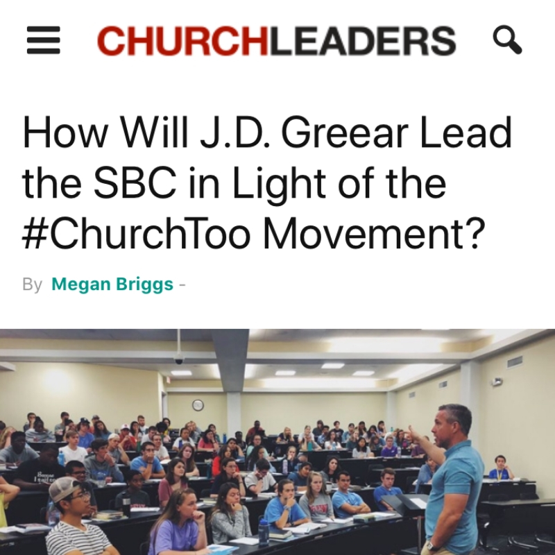 How Will J.D. Greear Lead the SBC in Light of the #ChurchToo Movement?