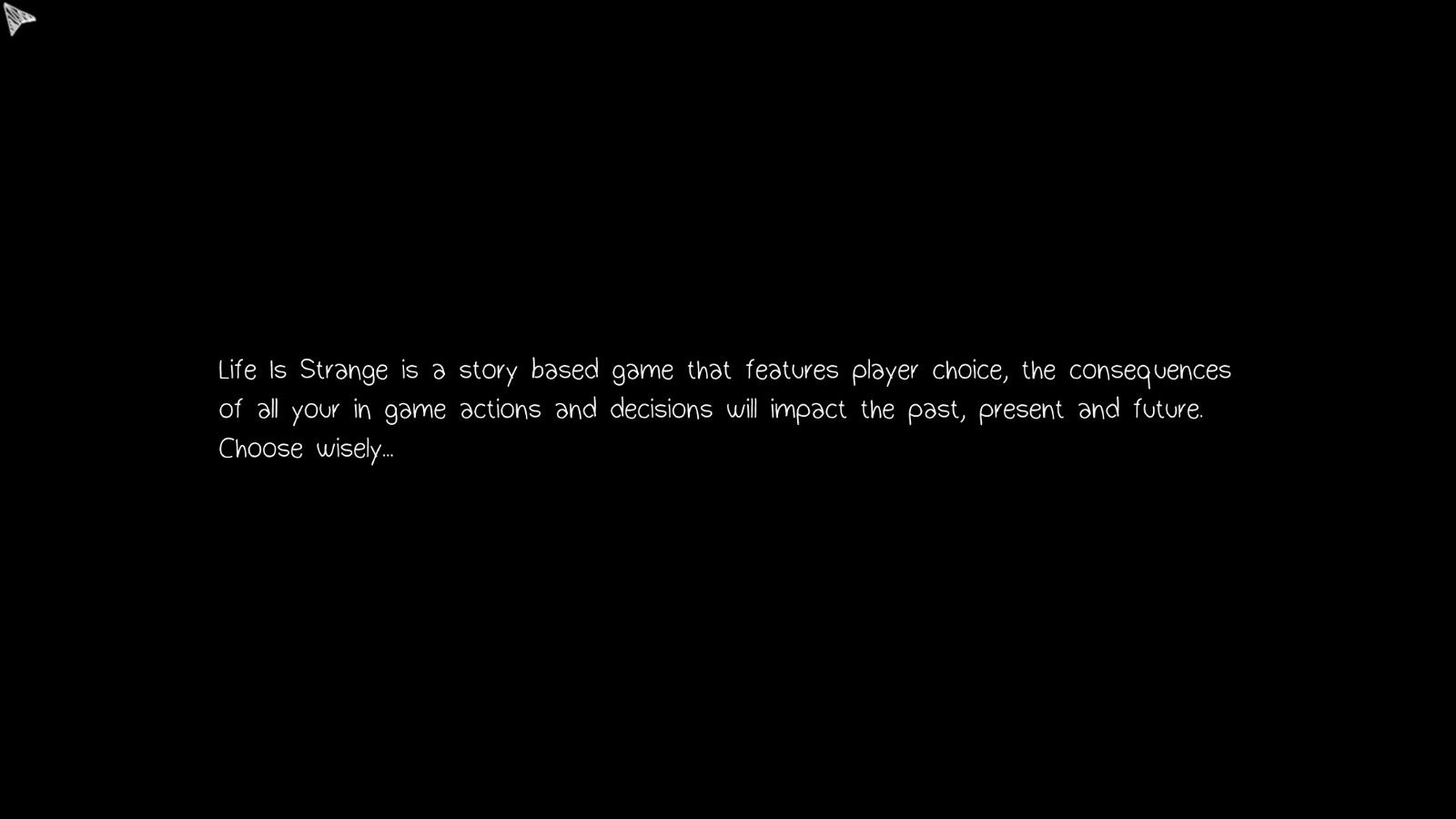 A screencap showing the warning from the beginning of Life is Strange, quoted below.