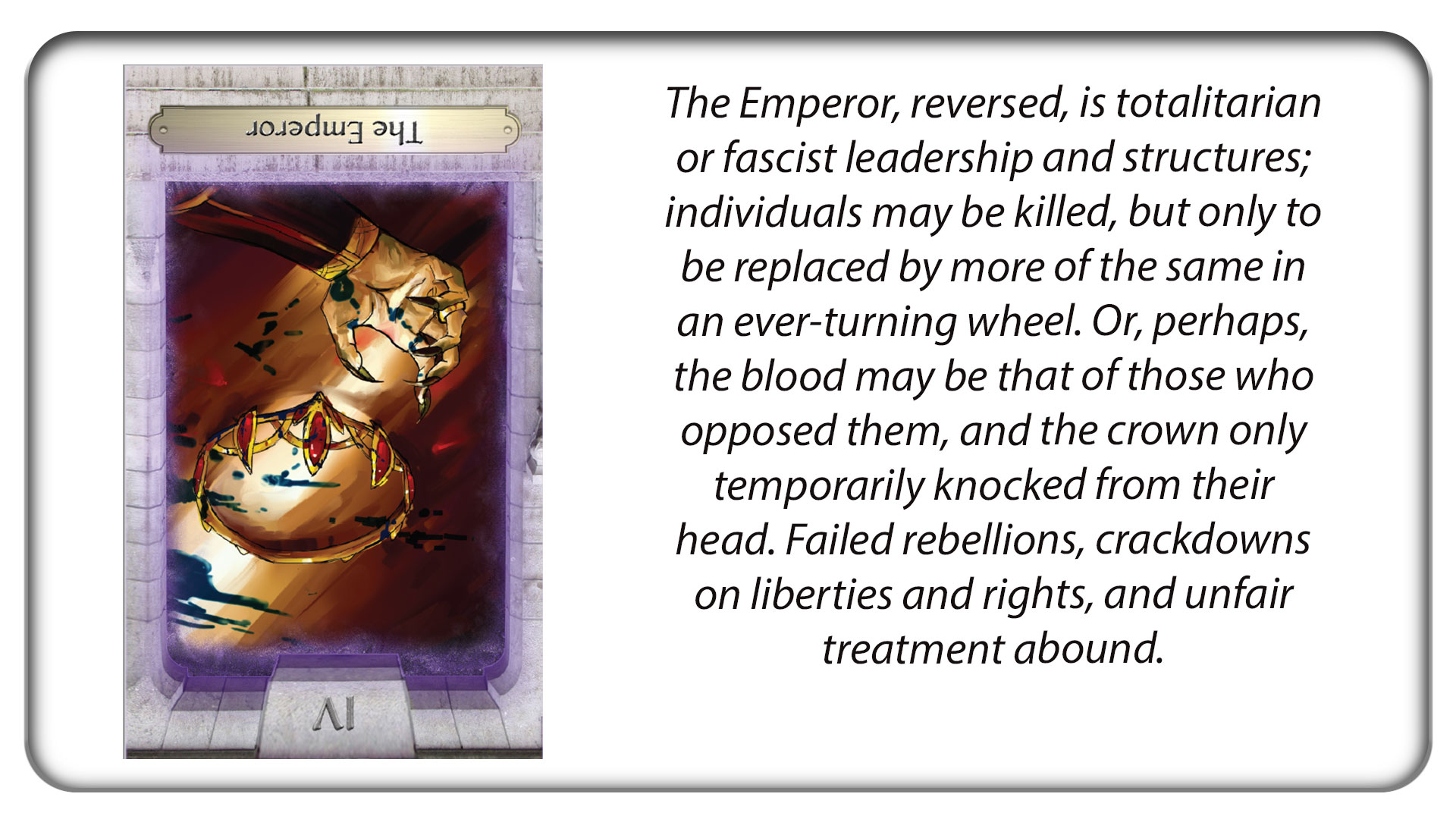 The Emperor, reversed: Totalitarianism and fascism.
