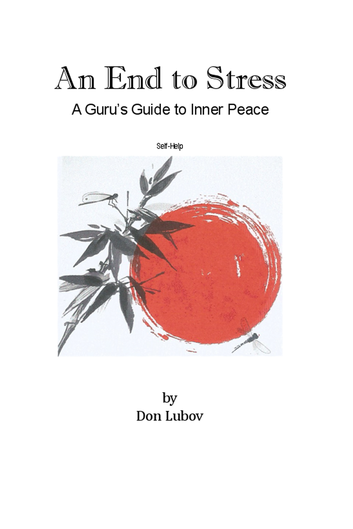 """An End to Stress - """"The two most important days in your life are the day you were born and the day you find out why"""" (M.T.). This book will help you understand the why.A Guru's Guide to Inner Peace is an informal path, from stress to inner peace. It follows the """"Six-Step Path"""" that has helped thousands of people to live in the present. This guide allows you to accept things as they are, including imperfections in yourself and others.It guides you to make conscious contact with the non-physical presence within all of us. It encourages you to find your natural gifts and talents and to use them to the best of your abilities. You learn to follow your heart, not your head.You learn how to make your life your meditation—informal, spontaneous and creative. You become the best you you can be. You are now ripe for a spiritual awakening. You now know that the world is not so much as we find it, but as we make it.2018, available in print & Kindle"""
